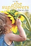 The Sunflowers, Christopher St. Clair, 1478308621