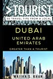 Greater Than a Tourist Dubai United Arab Emirates: 50 Travel Tips from a Local