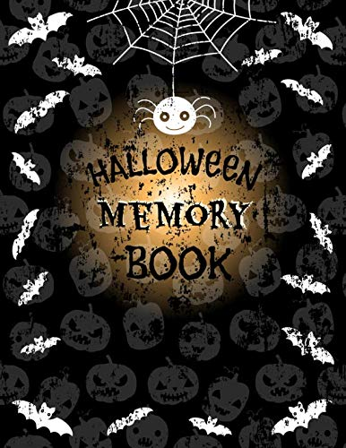 Halloween Memory Book: Halloween Journal to Keep Stories and Photos From Each Year in One Place with Empty Space for Pictures and Lined Pages for Writing -