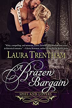 A Brazen Bargain (Spies and Lovers Book 2) by [Trentham, Laura]