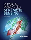 Physical Principles of Remote Sensing, Rees, Gareth, 052118116X