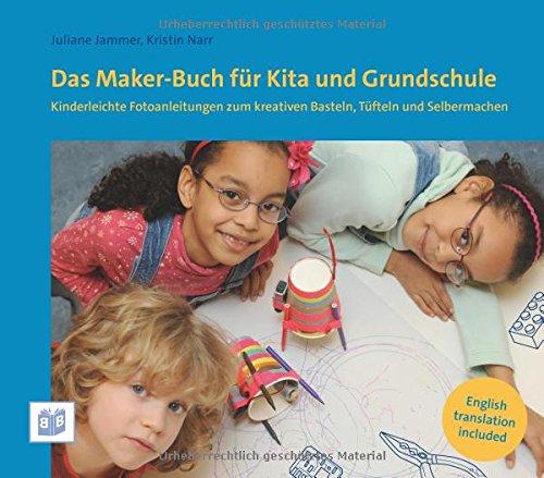 Das Maker Buch Fur Kita Und Grundschule Kinderleichte