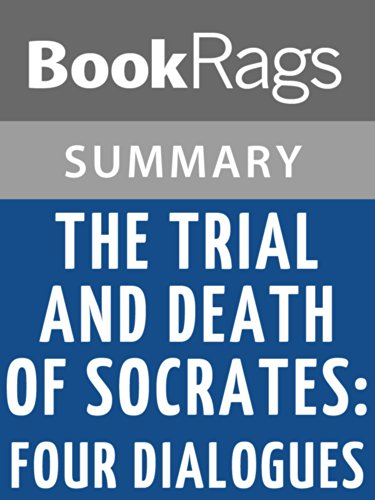 Summary & Study Guide The Trial and Death of Socrates: Four Dialogues by Plato (The Trial And Death Of Socrates Four Dialogues)