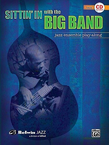 Sittin' In with the Big Band, Vol 1: Bass, Book & CD (The Sittin Band Big In With)