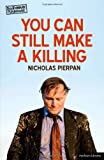 You Can Still Make a Killing, Nicholas Pierpan, 1408185601