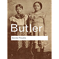 Gender Trouble: Feminism and the Subversion of Identity (Routledge Classics) (English Edition)