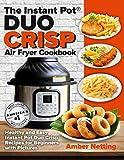 The Instant Pot® DUO CRISP Air Fryer