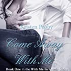 Come Away with Me Audiobook by Kristen Proby Narrated by Jennifer Mack