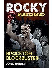 Rocky Marciano: The Brockton Blockbuster