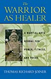 img - for The Warrior As Healer:A Martial Arts Herbal for Power, Fitness, and Focus book / textbook / text book