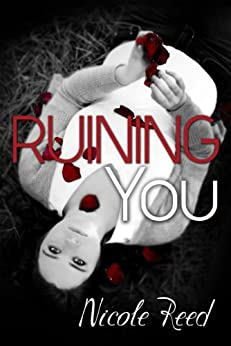 Ruining You by [Reed, Nicole]