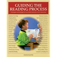 Guiding the Reading Process: Technique and Strategies for Successful Instruction in K-8 Classrooms