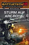 Sturm auf Arc-Royal: BattleTech Roman 23 (BattleTech: BT-Romane)