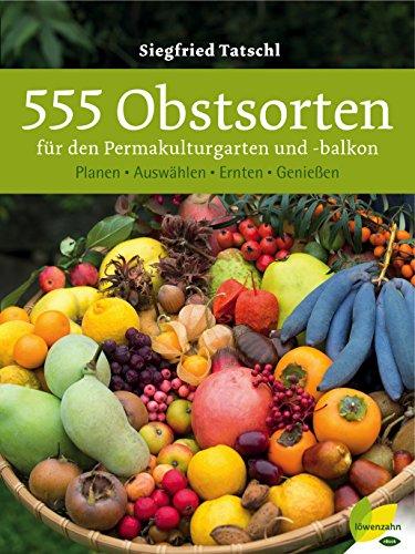 555 Obstsorten Fur Den Permakulturgarten Und Balkon Planen