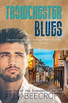 Trowchester Blues: A Contemporary mm romance (Trowchester Series Book 1) by [Beecroft, Alex ]