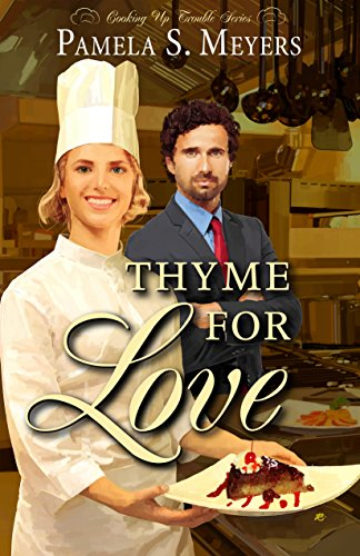 Book: Thyme for Love (Cooking Up Trouble Book 1) by Pamela S. Meyers