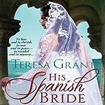 His Spanish Bride: Charles & Mélanie Fraser, Book 5.5 | Teresa Grant
