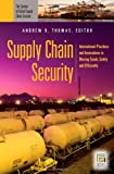Supply Chain Security, Andrew R. Thomas, 0313364206