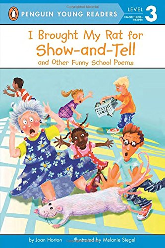 I Brought My Rat for Show-and-Tell: And Other Funny School Poems (Penguin Young Readers, Level - Level Show