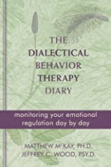 The Dialectical Behavior Therapy Diary: Monitoring Your Emotional Regulation Day by Day Paperback