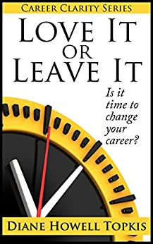 love it or leave it is it time to change your career career clarity book 2 ebook. Black Bedroom Furniture Sets. Home Design Ideas