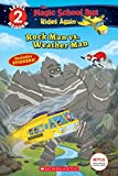 img - for Rock Man vs. Weather Man(The Magic School Bus Rides Again: Scholastic Reader Level 2) book / textbook / text book