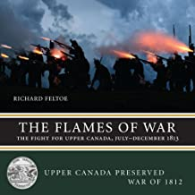 The Flames of War: The Fight for Upper Canada, July—December 1813