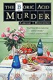 The Boric Acid Murder: A Gloria Lamerino Mystery (The Periodic Table Series)