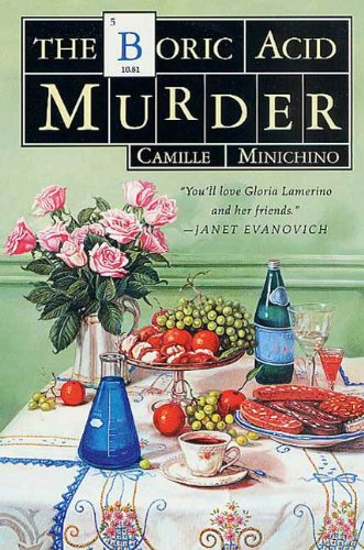 The Boric Acid Murder: A Gloria Lamerino Mystery (The Periodic Table Series Book 5)