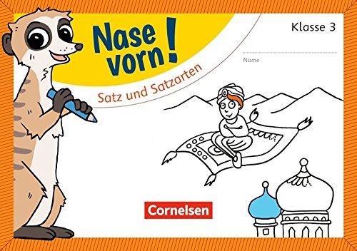 Nase vorn! - Deutsch: 3. Schuljahr - Satz und Satzarten: Übungsheft