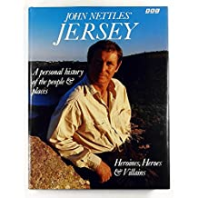 John Nettles' Jersey: A Personal History of the People & Places