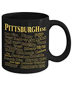 Pittsburghese - The Unique Language Spoken in Pittsburgh, PA - Black Coffee Mug, 11 Oz. from SteelerMania