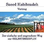 Der einfache und angenehme Weg zur Selbstdisziplin | Saeed Habibzadeh