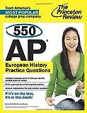 550 AP European History Practice Questions, Princeton Review, 0804124906