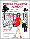 Confessions of a Recovering Drama Queen, Lauren Gale, Lauren Gale, 0615381081