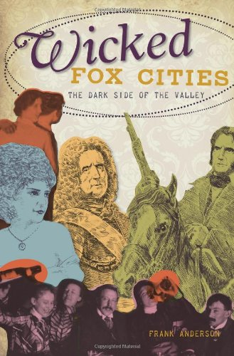 Wicked Fox Cities:: The Dark Side of the Valley pdf