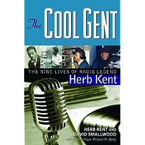 The Cool Gent: The Nine Lives of Radio Legend Herb Kent