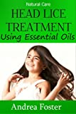 Head Lice Treatment: How to Treat Head Lice Using Essential Oils