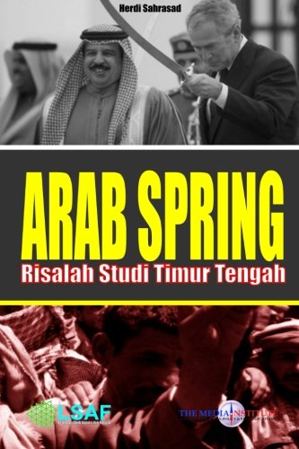 Arab Spring: Risalah Studi Timur Tengah (Indonesian Edition)