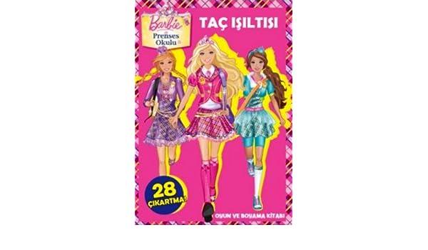 Barbie Prenses Okulu Tac Isiltisi Kolektif 9786050903430 Amazon