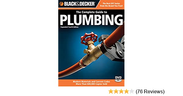 Amazon black decker the complete guide to plumbing expanded amazon black decker the complete guide to plumbing expanded 4th edition modern materials and current codes all new guide to working with gas solutioingenieria Image collections