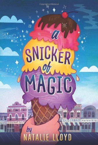 A Snicker of Magic by Lloyd, Natalie (2014) Hardcover