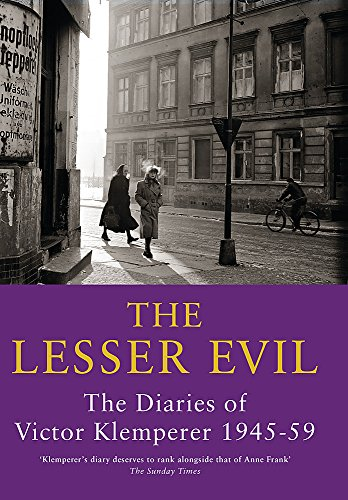 The Lesser Evil: The Diaries of Victor Klemperer 1945-59 by Brand: Orion Publishing