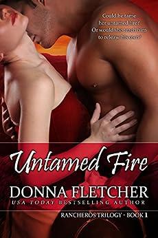 Untamed Fire (Rancheros Book 1) by [Fletcher, Donna]