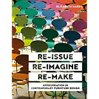 Re-Issue, Re-Imagine & Re-Make: Appropriation in Contemporary Furniture Design