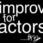 Improv for Actors | Dan Diggles