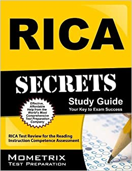 RICA Secrets Study Guide: RICA Test Review for the Reading Instruction Competence Assessment by RICA Exam Secrets Test Prep Team (2013-02-14)