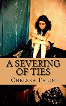 A Severing of Ties (The Benson Family Chronicles Book 1) by [Falin, Chelsea, Bell, Melody]