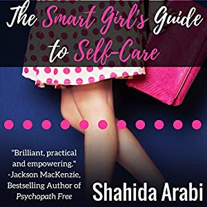 The Smart Girl's Guide to Self-Care Hörbuch