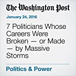 7 Politicians Whose Careers Were Broken - or Made - by Massive Storms | Amber Phillips